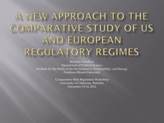 A New approach to the comparative study of US AND EUROPEAN reGULATORY ReGIMES