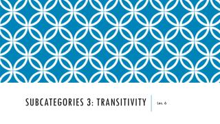 Subcategories 3:  T ransitivity