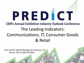 The Leading Indicators: Communications, IT, Consumer Goods & Retail