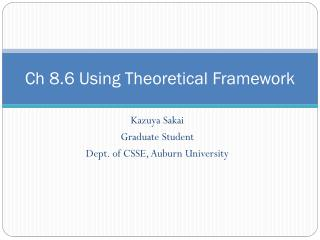 Ch 8.6 Using Theoretical Framework