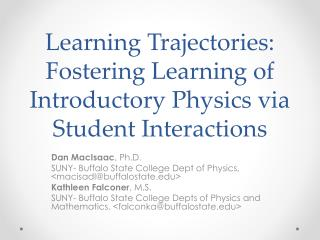 Learning Trajectories: Fostering Learning of Introductory Physics via Student  Interactions