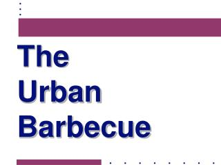 The  Urban  Barbecue