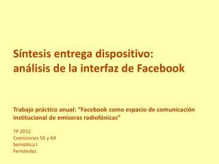 Síntesis entrega dispositivo : análisis  de la  interfaz  de  Facebook