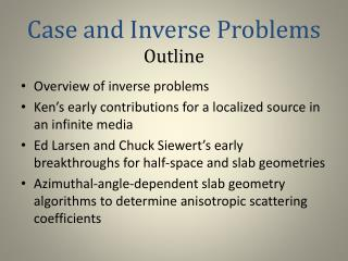 Case and Inverse Problems Outline