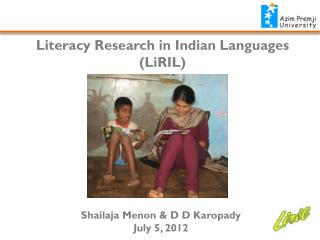 Literacy Research in Indian Languages ( LiRIL )