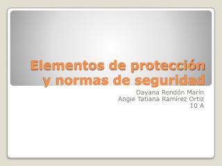 Elementos de protección y normas de seguridad