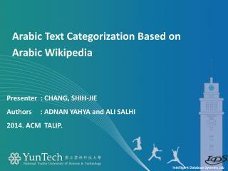 Presenter   : CHANG, SHIH-JIE  Authors     :  ADNAN YAHYA and ALI SALHI  2014. ACM  TALIP .