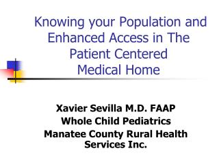 Knowing your Population and Enhanced Access in The Patient Centered  Medical Home