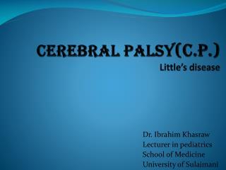 CEREBRAL PALSY (c.p.) Little's disease
