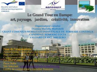 Le Grand Tour en Europe: art,  paysage ,    jardins ,     créativité ,  innovation