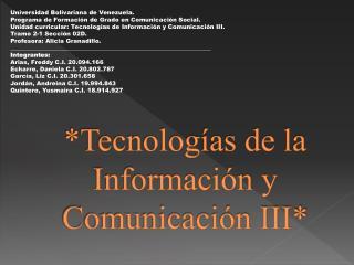 *Tecnologías de la Información y Comunicación III*