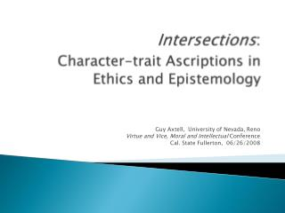 Intersections : Character-trait Ascriptions in Ethics and Epistemology
