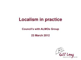 Localism in practice Council's with ALMOs Group 23 March 2012