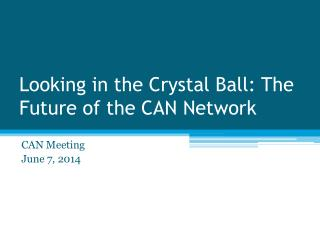 Looking in the Crystal Ball: The Future of the CAN Network