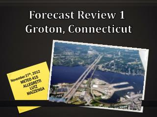 Forecast Review 1  Groton, Connecticut