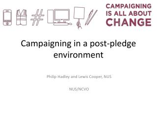 Campaigning in a post-pledge environment