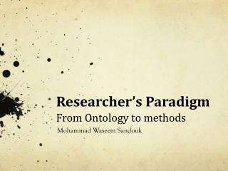 Researcher's  Paradigm From Ontology to  methods