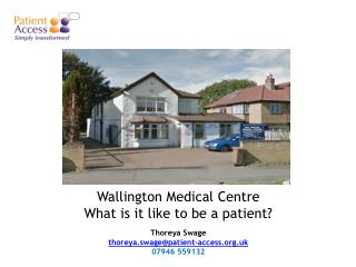 Wallington Medical Centre What is it like to be a patient?