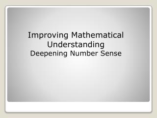 Improving Mathematical Understanding Deepening Number Sense