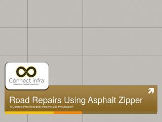 Road  Repairs  U sing  A sphalt  Z ipper