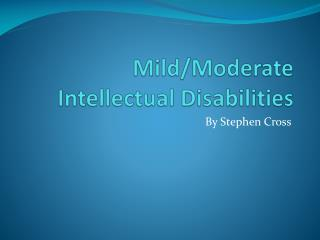 Mild/Moderate Intellectual Disabilities