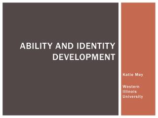Ability and Identity Development