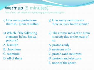 Warmup (5 minutes) *see if you can attack the following questions already!!!!