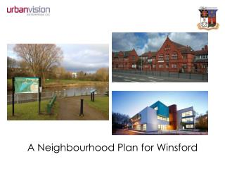 A Neighbourhood Plan for Winsford