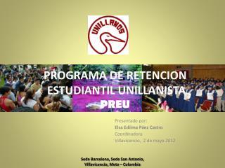 Presentado por:  Elsa  Edilma  Páez Castro  Coordinadora  Villavicencio,  2 de mayo 2012