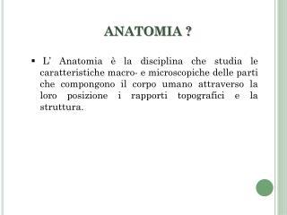ANATOMIA ?