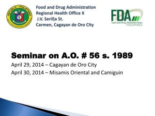 Seminar  on A.O. # 56 s. 1989 April 29, 2014 – Cagayan de Oro City