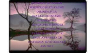 REPUBLICA DE PANAMÀ MINISTERIO DE EDUCACION COLEGIO I.P.T.A TRABAJO DE ESPAÑOL INTEGFRANTES