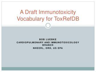 A  Draft  I mmunotoxicity  V ocabulary  for ToxRefDB