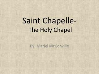 Saint Chapelle- The Holy Chapel