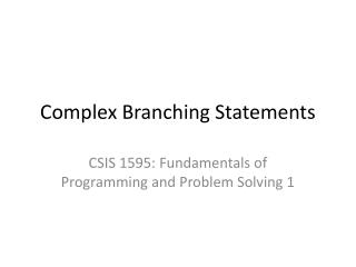 Complex Branching Statements