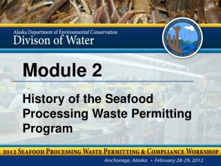 Module 2 History of the Seafood Processing Waste Permitting Program