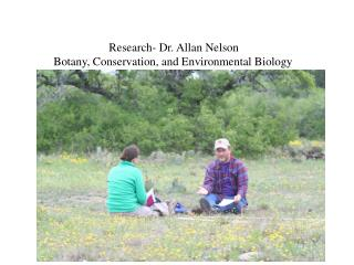 Research- Dr. Allan Nelson Botany, Conservation, and Environmental Biology