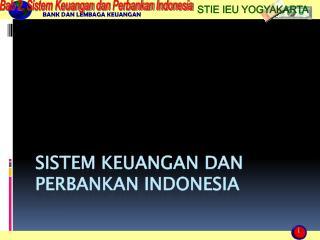 SISTEM KEUANGAN  DAN PERBANKAN INDONESIA