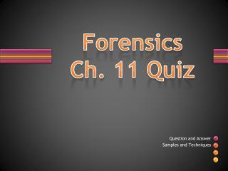 Forensics Ch. 11 Quiz