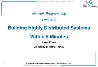 Network Programming Lecture 2 Building Highly Distributed Systems Within 5 Minutes Jonas  Kunze