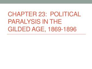 Chapter 23:  Political Paralysis in the Gilded Age, 1869-1896