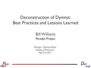 Deconstruction of  Dyninst : Best Practices and Lessons Learned