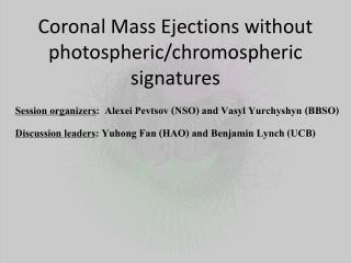 Coronal Mass Ejections without  photospheric / chromospheric  signatures
