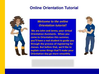 Welcome to the  online Orientation tutorial!