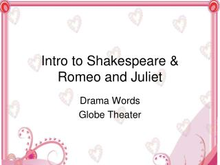 Intro to Shakespeare & Romeo and Juliet