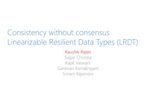 Consistency without consensus Linearizable  Resilient Data Types (LRDT)
