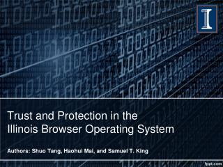 Trust and Protection in the  Illinois Browser Operating System
