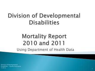 Division of Developmental Disabilities Mortality Report  2010 and 2011