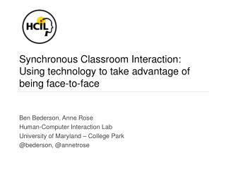 Synchronous Classroom Interaction: Using technology to take advantage of being face-to-face