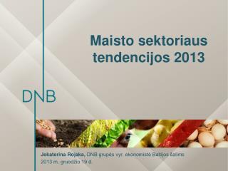 Maisto sektoriaus tendencijos 2013